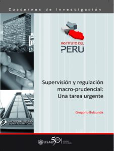 Gregorio Belaunde_Supervision y regulacion macro prudencial